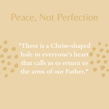 Peace, Not Perfection