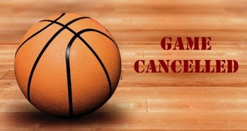 Tonights Basketball Games Have Been Cancelled