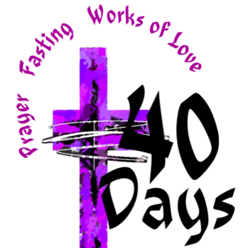 From your Pastor... Lent is opportunity to deepen our faith