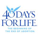 40 DAYS FOR LIFE Worldwide Life-Saving Campaign