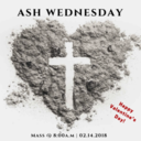 Ash Wednesday Mass, February 14th