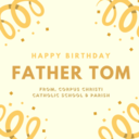 Happy Birthday Father Tom!