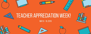 #TEACHER APPRECIATION WEEK MAY 6-10