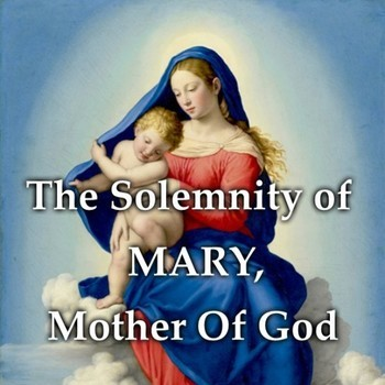 Solemnity of the Blessed Mother