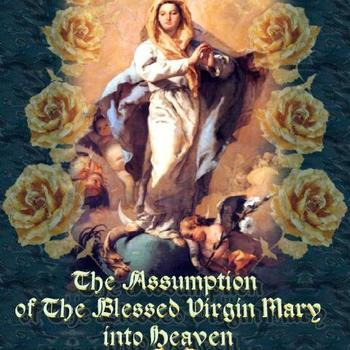 Feast of the Assumption (Holy Day of Obligation)
