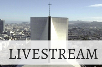 Mass with Archbishop Cordileone Livestreaming from Cathedral