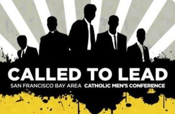 Bay Area Men's Conference with Archbishop  <br />and Inspiring Speakers