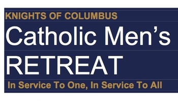 Men's Retreat with Knights of Columbus