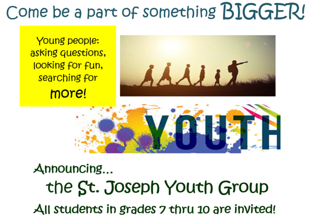 Come be part of Something BIGGER!  St. Joseph Youth Group