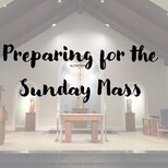 Preparing for the Sunday Mass