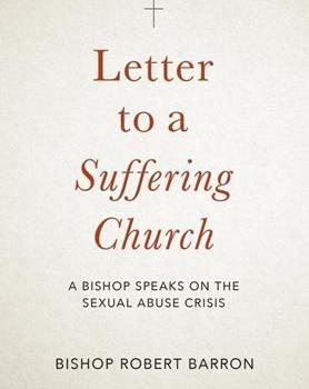 Letter to a Suffering Church - Bishop Robert Barron