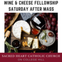 Wine & Cheese Fellowship Saturday, March 14