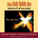 The Holy Spirit: 201 - Disciples in Dialogue