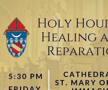 Holy Hour of Healing and Reparation