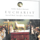 EUCHARIST: SACRED MEAL, SACRIFICE AND REAL PRESENCE - Faith Sharing Group