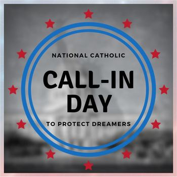 National Catholics Call-In Day to Support DREAMers