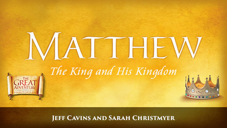 """Matthew: The King and His Kingdom"""