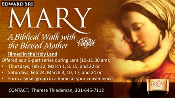Mary: A Biblical Walk with the Blessed Mother (Still Planning on Meeting Thursday Morning at 10 am)