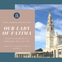 05/13 Our Lady of Fatima Sung Evening Prayer Livestream
