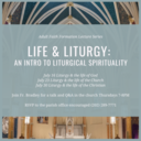Liturgy and Life: An Introduction to Liturgical Spirituality with Fr. Bradley