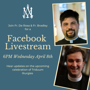 4/8/20 Livestream with Fr. Bradley & Fr. De Rosa