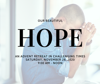 Our Beautiful Hope: An Advent Retreat in Challenging Times