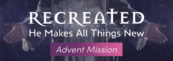 Recreated: He Makes All Things New
