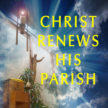 Christ Renews His Parish - Welcome