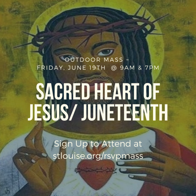 Sign up to attend one of our Outdoor Sacred Heart/Juneteenth Masses