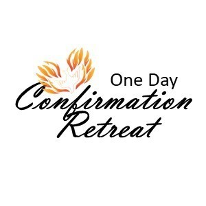 One Day Confirmation Retreat