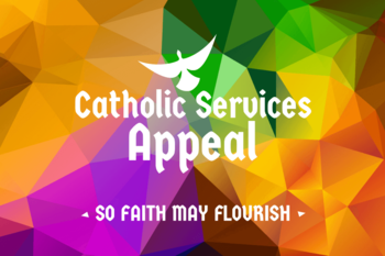 Update on Catholic Services Appeal (Click Here)