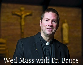 Wed Mass with Fr. Bruce