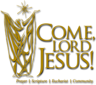 Come, Lord Jesus! Bible Study - Starts Wednesday July 10th at 10:30 am at St Anthony Parish Office