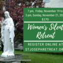 SOLD OUT! Women's Silent Retreat, November 19-21,2021 $170