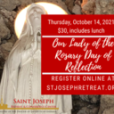NEW DATE! Our Lady of the Rosary Day of Reflection, October 14, 2021 $30
