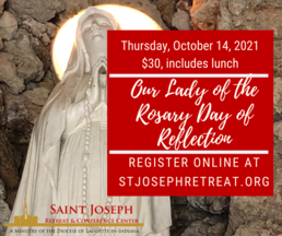 Our Lady of the Rosary Day of Reflection, October 14, 2021 $30
