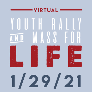 Virtual Youth Rally and Mass for Life: January 29th