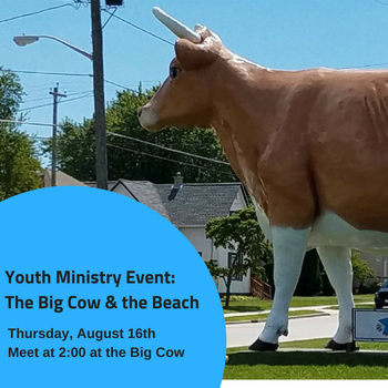 Youth Ministry Event: The Big Cow & the Beach