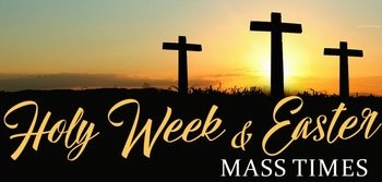 Holy Week & Easter Mass Schedule