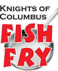 Lenten Fish Fry Sponsored by the Knights of Columbus and Knight N Gals