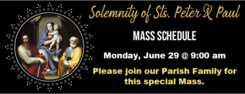 Solemnity of Sts. Peter & Paul Mass, Monday, June 29