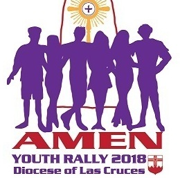 Amen Youth Rally 2018 Diocese of Las Cruces Registration Deadline
