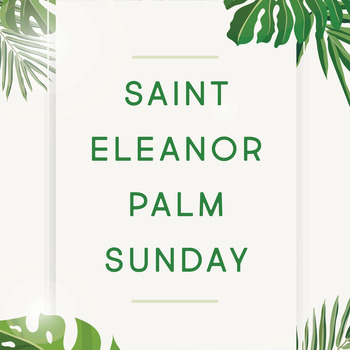 St. Eleanor Palm Sunday/Domingo de Ramos