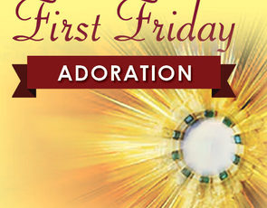 First Friday Adoration and Confessions