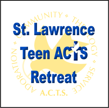 St. Lawrence Teen ACTS Retreat