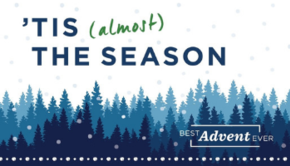 "Sign up today for your ""Best Advent Ever""....daily reflections delivered right to your email inbox!"