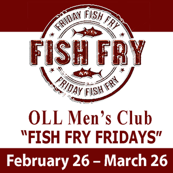 """Men's Club """"FISH FRY FRIDAYS"""" – EVERY FRIDAY, February 26-March 26!"""