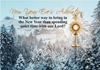 New Year's Eve Adoration & Mass