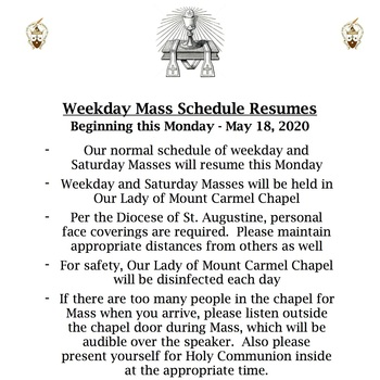 Weekday and Saturday Masses have resumed