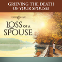 "December 29: GriefShare ""Loss of a Spouse"" Seminar on January 7th"